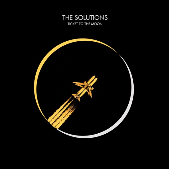 THE SOLUTIONS - Ticket to the moon